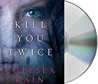 Kill You Twice (Archie Sheridan & Gretchen Lowell, #5)