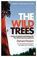 Wild Trees: A Story of Passion and Daring with the World's Last True Explorers