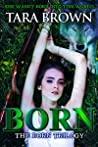 Born by Tara Brown