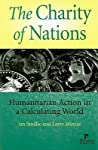 The Charity of Nations: Humanitarian Action in a Calculating World