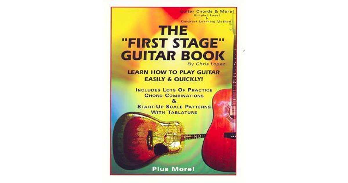 The First Stage Guitar Book Learn How To Play Guitar Easily