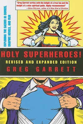Holy Superheroes!: Exploring the Sacred in Comics, Graphic Novels, and Film (Revised, Expanded)