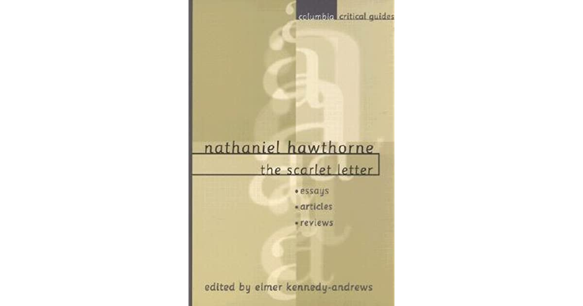 a review of the criticism in nathaniel hawthornes the scarlet letter Nathaniel hawthorne's the scarlet letter nathaniel hawthorne review, duquesne university in this annotated bibliography of modem scholarship and criticism on.