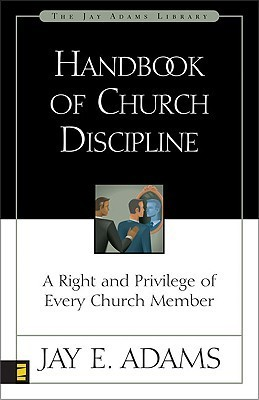 Handbook of Church Discipline - Jay E