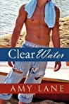 Clear Water by Amy Lane