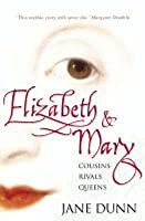 Elizabeth & Mary: Cousins, Rivals, Queens