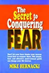 The Secret to Conquering Fear