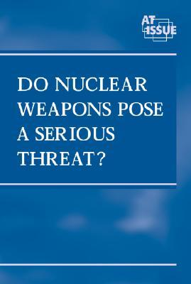 Do Nuclear Weapons Pose a Serious Threat?