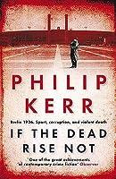 If The Dead Rise Not (Bernard Gunther, #6)