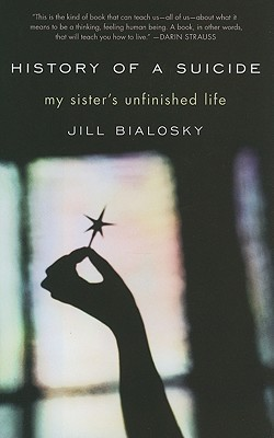 History of a Suicide My Sister's Unfinished Life