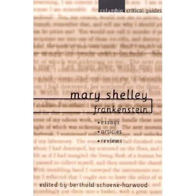 mary shelley frankenstein essays articles reviews by berthold mary shelley frankenstein essays articles reviews by berthold schoene harwood