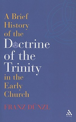 A Brief History of the Doctrine of the Trinity in the Early