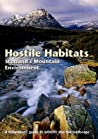 Hostile Habitats: Scotland's Mountain Environment: A Hillwalker's Guide to the Landscape and Wildlife