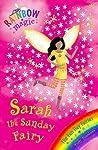Sarah the Sunday Fairy (Rainbow Magic: Fun Day Fairies, #7)