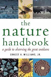 The Nature Handbook: A Guide to Observing the Great Outdoors
