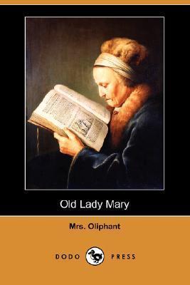 Old Lady Mary Mrs. Oliphant