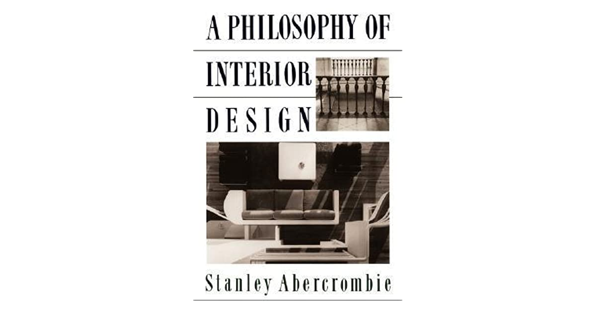 A philosophy of interior design by stanley abercrombie pdf for Abercrombie interior design and decoration