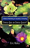 Radical Rethinking of Sexuality and Schooling: Status Quo or Status Queer?