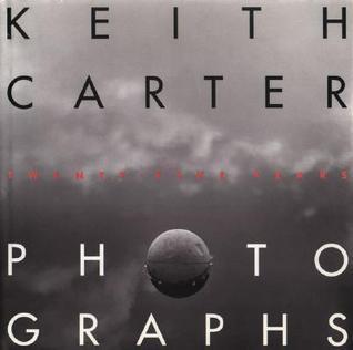 Keith Carter Photographs: Twenty-Five Years