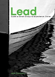 Lead: Guide a Small Group to Experience Christ