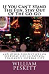 If You Can't Stand the Fun, Stay Out of the Go-Go: And Other Perspectives on Everyday Life in Pattaya, Thailand's Extreme City