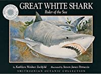 Great White Shark: Ruler of the Sea (Smithsonian Oceanic Collection)