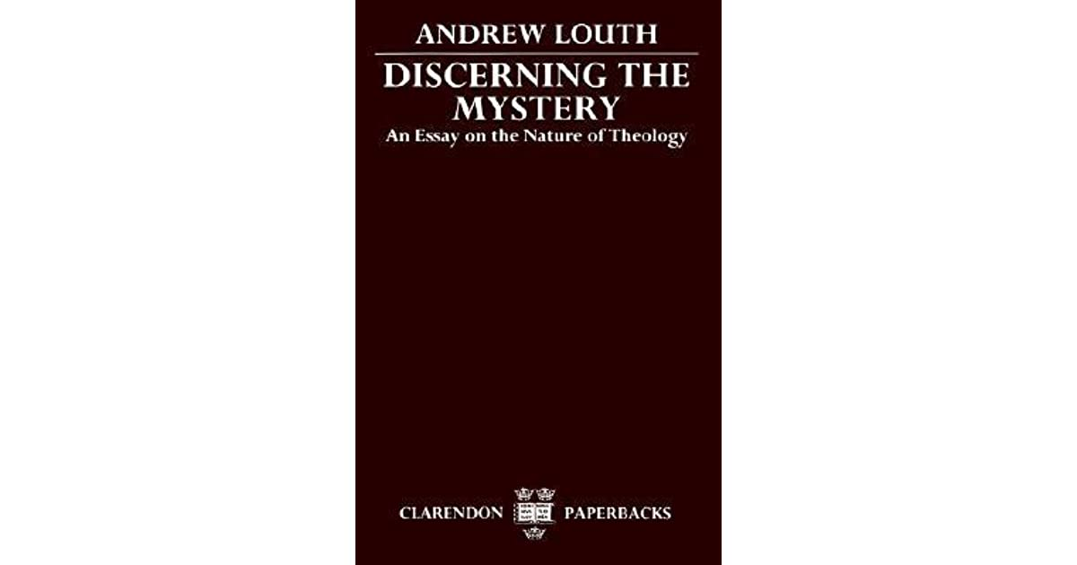 discerning the mystery an essay on the nature of theology by  discerning the mystery an essay on the nature of theology by andrew louth
