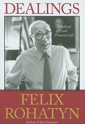 Dealings: A Political and Financial Life