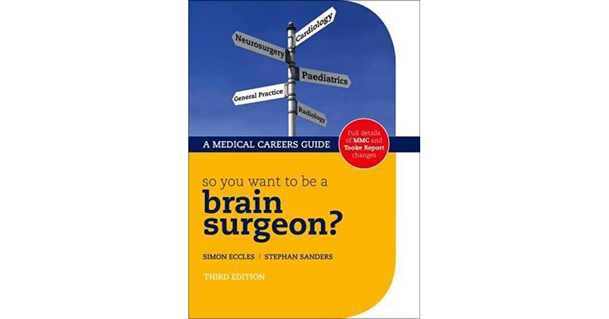 So You Want to Be a Brain Surgeon? by Simon Eccles