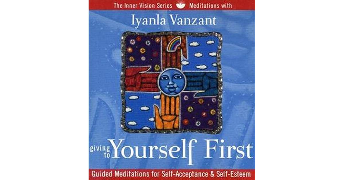 Giving To Yourself First Guided Meditations For Self Acceptance