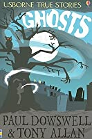Ghosts (Usborne True Stories)