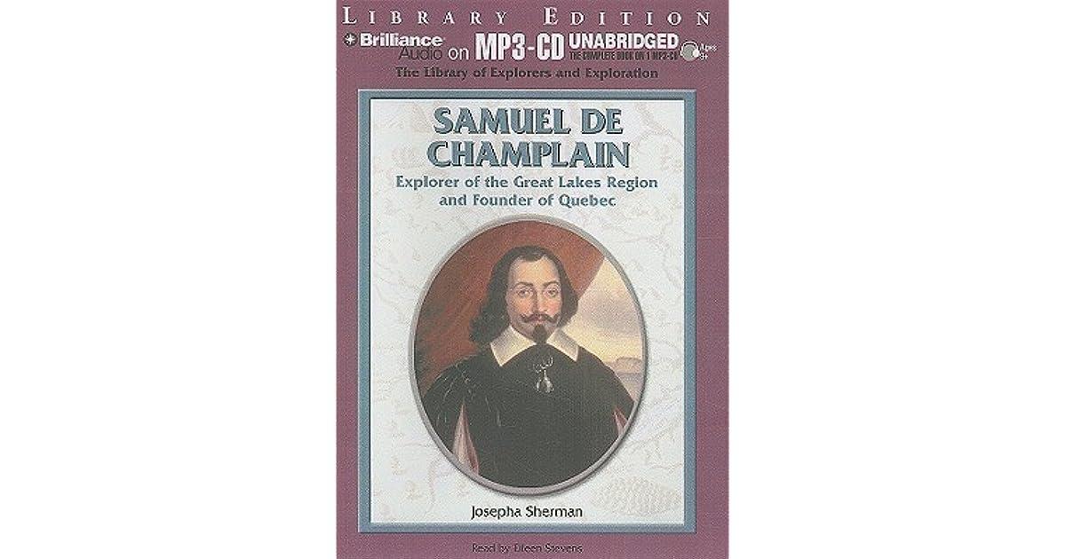 Samuel De Champlain: Explorer Of The Great Lakes Region