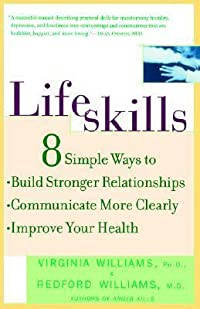 Lifeskills: 8 Simple Ways to Build Stronger Relationships, Communicate More Clearly, and Improve Your Health