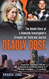 Deadly Dose: The Untold Story of a Homicide Investigator's Crusade for Truth and Justice