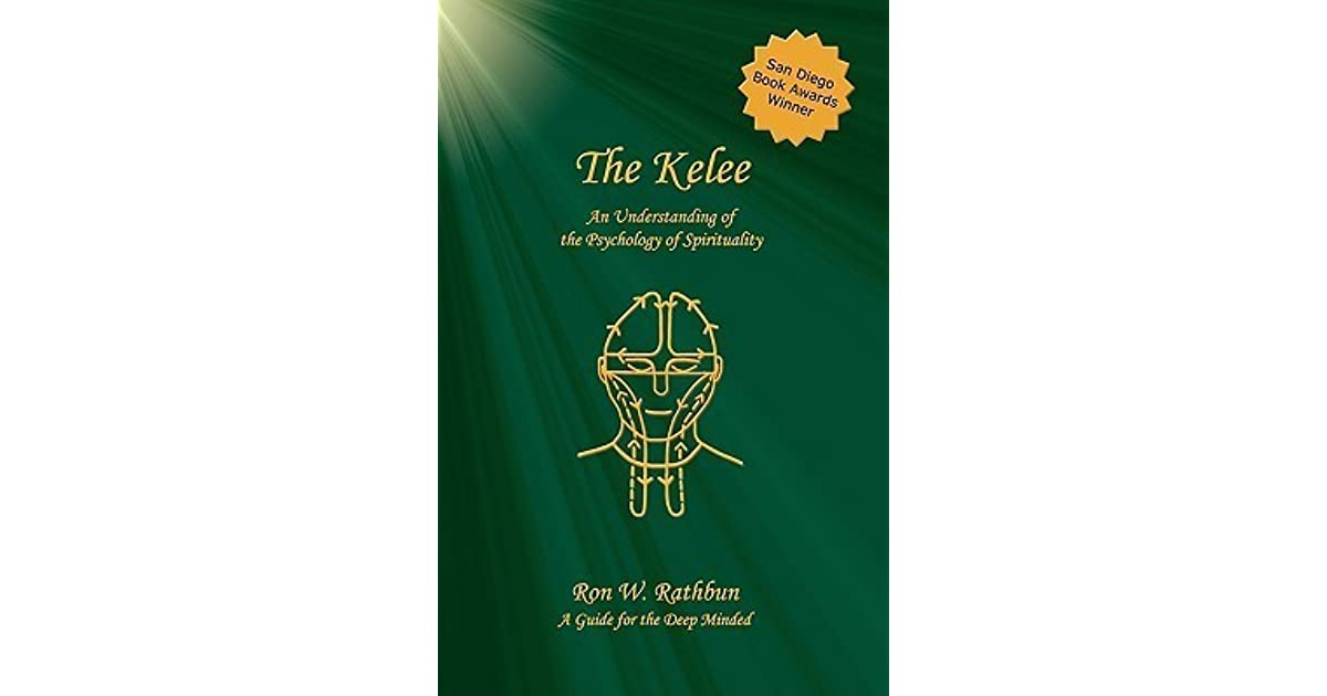 The Kelee An Understanding Of The Psychology Of Spirituality By Ron W Rathbun