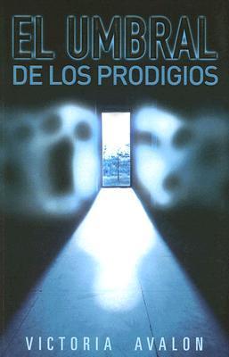 [Ebook] ➨ El umbral de los prodigios  Author Victoria Avalon – Plummovies.info