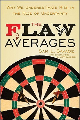 The-Flaw-of-Averages-Why-We-Underestimate-Risk-in-the-Face-of-Uncertainty