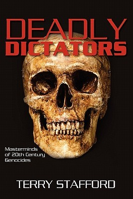 Deadly Dictators: Masterminds of twentieth century genocides