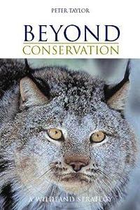 Beyond Conservation: A Wildland Strategy