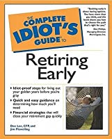 The Complete Idiot's Guide to Retiring Early