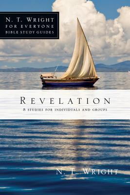 Revelation (N. T. Wright for Everyone Bible Study Guides)