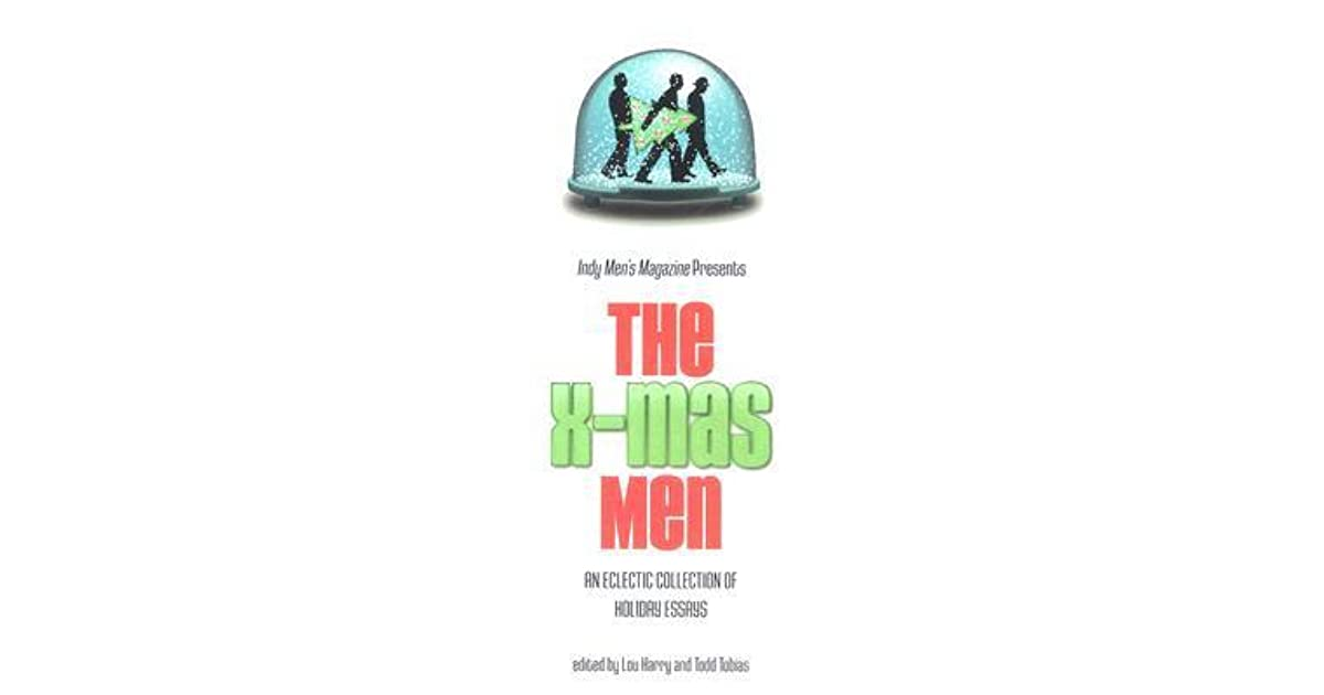 the x mas men an eclectic collection of holiday essays by todd tobias
