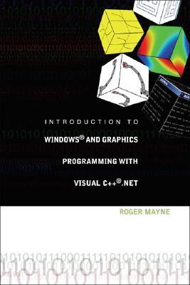 Introduction to Windows and Graphics Programming with Visual C++ .Net [With CD ROM]