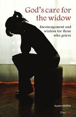 God's Care For The Widow: Encouragement And Wisdom For Those Who Grieve