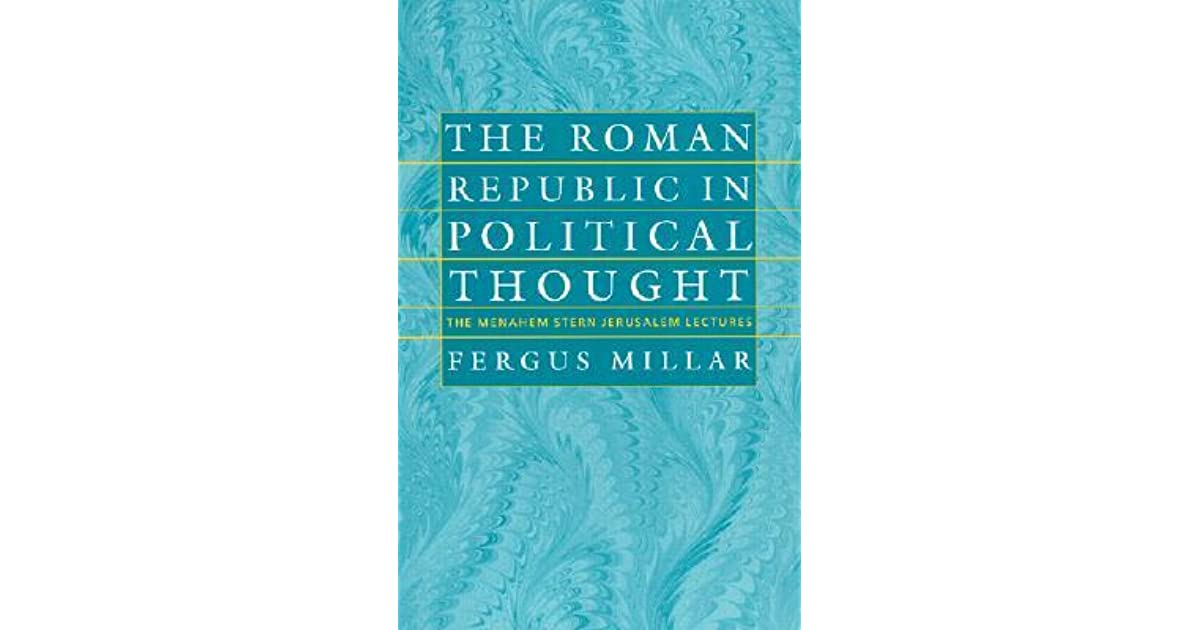 features of roman political thought People who simply thought of themselves as what were the chief features of the roman empire at its what were the chief features of the political condition.