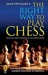 The Right Way to Play Chess