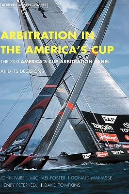 Arbitration in the America's Cup. the XXXI America's Cup Arbitration Panel and Its Decisions: The XXXI America's Cup Arbitration Panel and Its Decisions