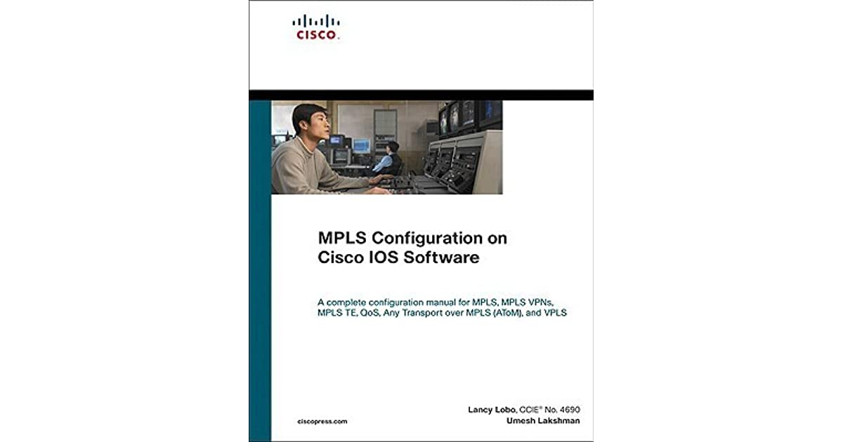 Mpls Configuration On Cisco Ios Software by Umesh Lakshman