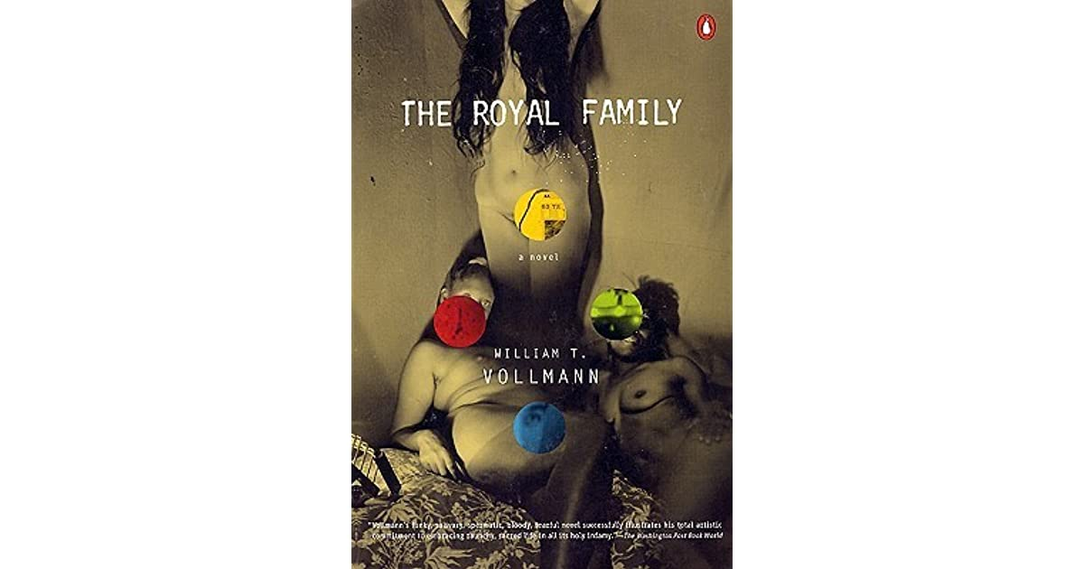 The Royal Family by William T  Vollmann