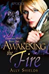 Awakening the Fire by Ally Shields